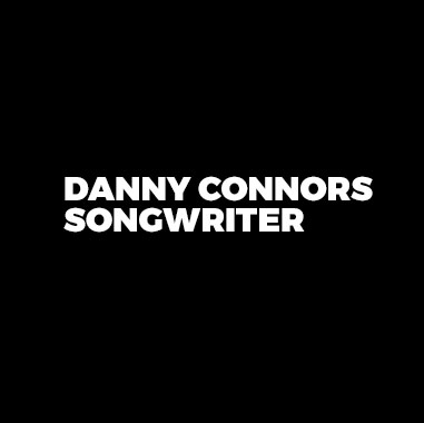 Danny Connors – Songwriter